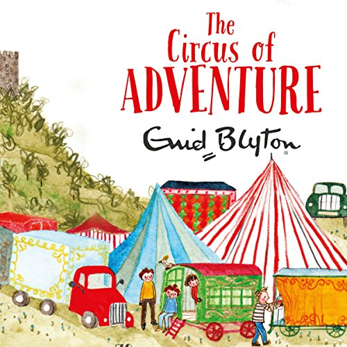 The Circus of Adventure                   By:                                                                                                                                 Enid Blyton                               Narrated by:                                                                                                                                 Thomas Judd                      Length: 5 hrs and 23 mins     4 ratings     Overall 4.0