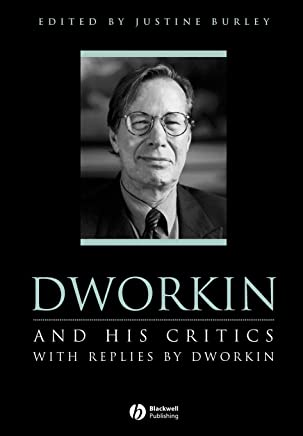 Dworkin and His Critics: With Replies by Dworkin