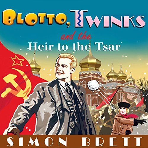 Blotto, Twinks and the Heir to the Tsar audiobook cover art