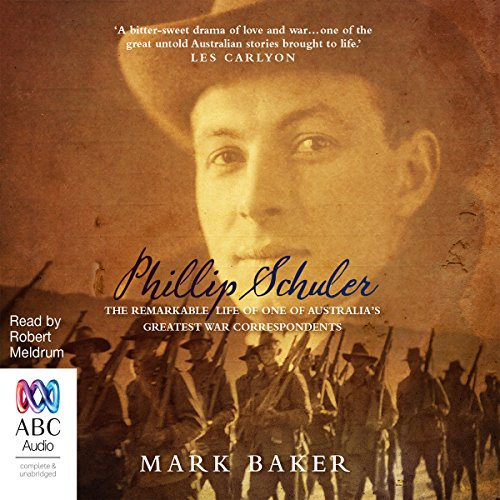 Phillip Schuler     The remarkable life of one of Australia's greatest war correspondents              By:                                                                                                                                 Mark Baker                               Narrated by:                                                                                                                                 Robert Meldrum                      Length: 9 hrs     Not rated yet     Overall 0.0
