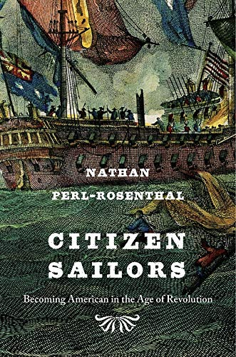 Image of Citizen Sailors: Becoming American in the Age of Revolution