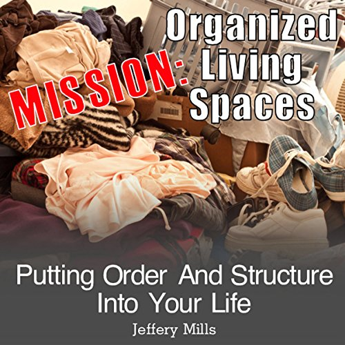 Mission: Organized Living Spaces audiobook cover art