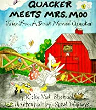 Quacker Meets Mrs Moo: Tales from a Duck Named Quacker