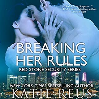 Breaking Her Rules     Red Stone Security, Book 6              By:                                                                                                                                 Katie Reus                               Narrated by:                                                                                                                                 Sophie Eastlake                      Length: 4 hrs and 41 mins     97 ratings     Overall 4.4
