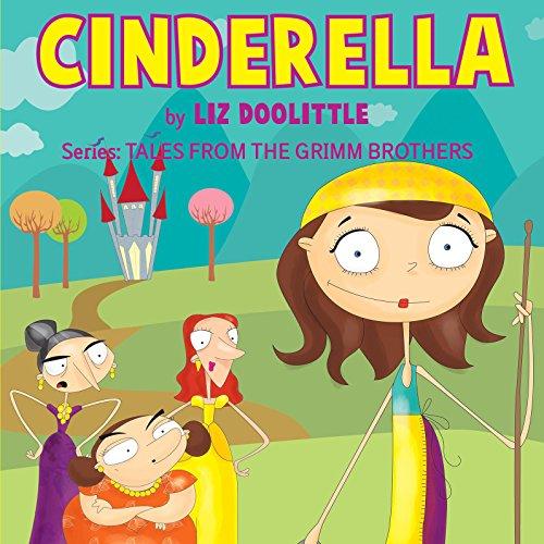 Cinderella: Grimm Brothers Tales Audiobook By Liz Doolittle cover art
