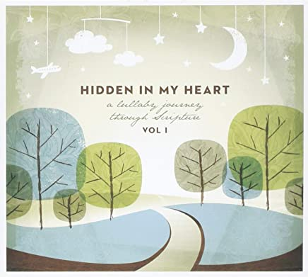 Hidden In My Heart: A Lullaby Journey Through Scripture