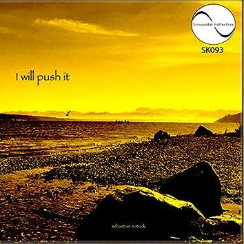 I Will Push It