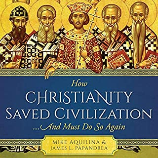 How Christianity Saved Civilization...and Must Do So Again cover art
