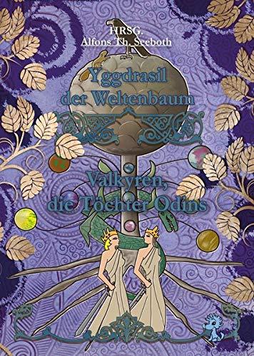 Yggdrasil der Weltenbaum: Valkyren, die Töchter Odins