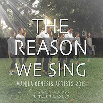 The Reason We Sing (Manila Genesis Artists 2015)