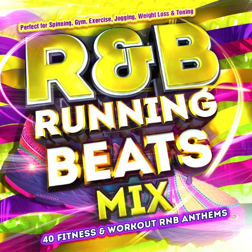 R&B Running Beats Mix - 40 Fitness & Workout Rnb Anthems - Perfect for Spinning, Gym, Exercise, Jogging, Weight Loss & Toning [Explicit]