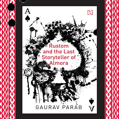 Rustom and the Last Storyteller of Almora audiobook cover art