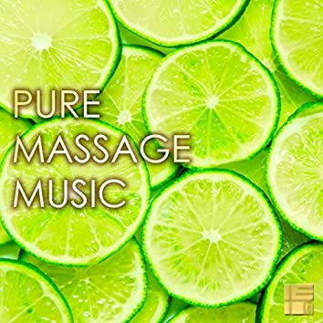 Pure Massage Music - Relaxing Background Music for Massage & Gentle Sounds of Nature, Day Spa Stress Relief