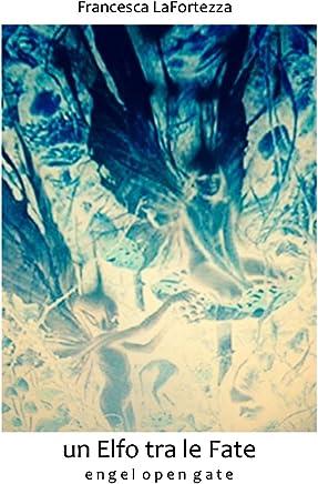 Un Elfo tra le Fate (Engel Open Gate Vol. 2)