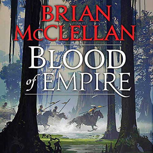 Blood of Empire - Brian McClellan