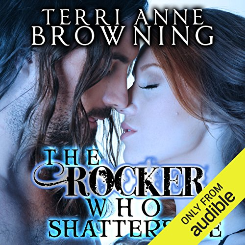 The Rocker Who Shatters Me audiobook cover art