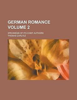 German Romance; Specimens of Its Chief Authors Volume 2