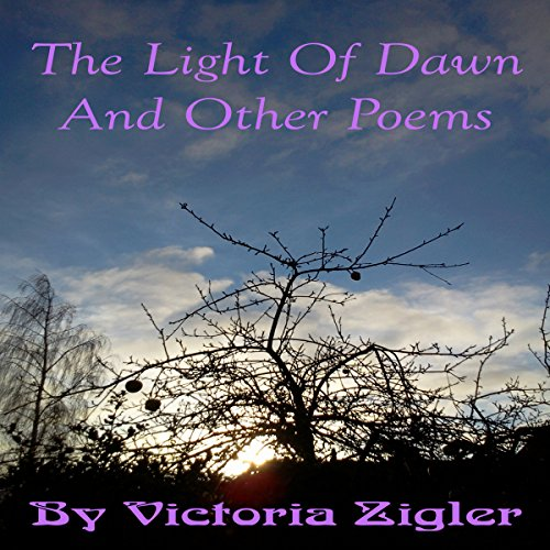 The Light of Dawn and Other Poems audiobook cover art