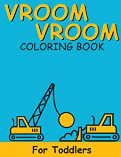 Vroom Vroom: Coloring Book For Toddlers