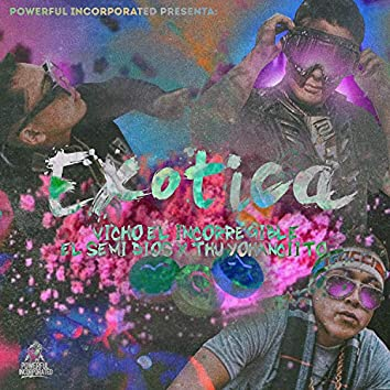 Exótica (feat. Yohancito & El Semi Dios)