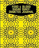 Food & Blood Sugar Diary: Diabetes Journal: Personal Planner Logbook Tracker Diary to Record and Track Glucose Daily Reading Levels, Meal Diet & ... (Food and Blood Sugar Log Book, Band 36)