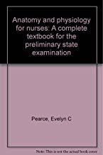 Anatomy and physiology for nurses: A complete textbook for the preliminary state examination