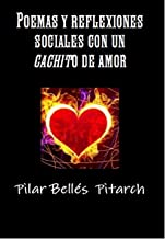 POEMAS Y REFLEXIONES SOCIALES CON UN CACHITO DE AMOR (Spanish Edition)
