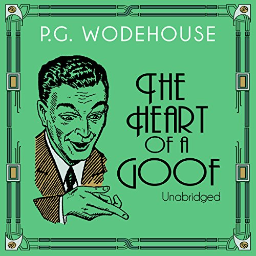 The Heart of a Goof audiobook cover art