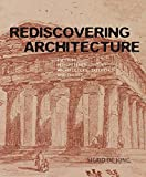 Rediscovering Architecture: Paestum in Eighteenth-Century Architectural Experience and Theory (Paul Mellon Centre for Studies in British Art)