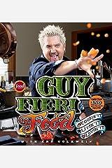 Guy Fieri Food: Cookin' It, Livin' It, Lovin' It Hardcover