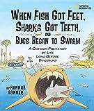 When Fish Got Feet, Sharks Got Teeth, and Bugs Began to Swarm: A Cartoon Prehistory of Life Long Before Dinosaurs