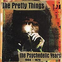 The Psychedelic Years 1966-1970 by The Pretty Things (2003-08-19)