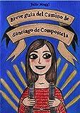 Breve guía del Camino de Santiago de Compostela