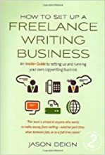 How to Set Up A Freelance Writing Business 2e: An insider guide to setting up and running your own copywriting business