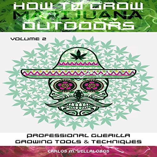 How to Grow Marijuana Outdoors, Volume 2 audiobook cover art