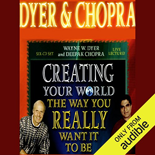 Creating Your World the Way You Really Want it to Be cover art