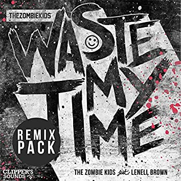 Waste My Time (feat. Lenell Brown) [Remix Pack]