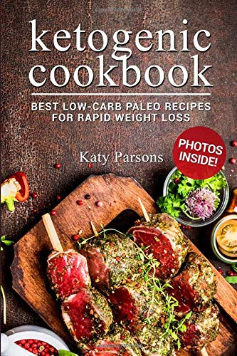 Ketogenic Cookbook: Best Low-Carb Paleo Recipes For Rapid Weight Loss