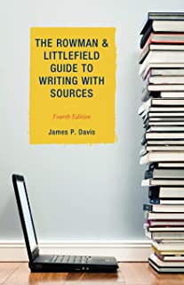 The Rowman & Littlefield Guide to Writing with Sources, Fourth Edition