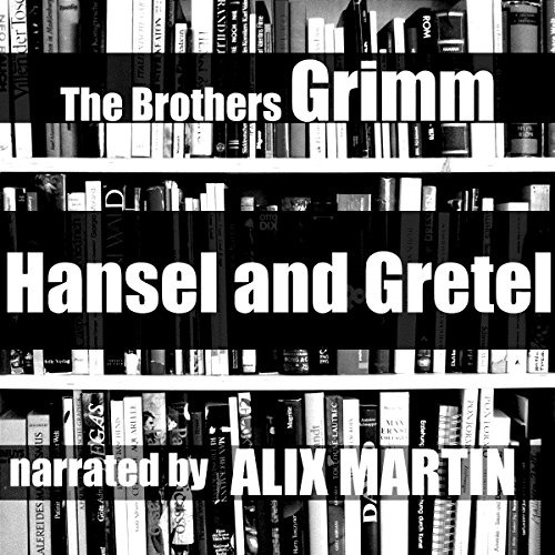 Hansel and Gretel                   By:                                                                                                                                 Brothers Grimm                               Narrated by:                                                                                                                                 Alix Martin                      Length: 21 mins     Not rated yet     Overall 0.0