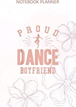 Notebook Planner Mens Proud Dance Boyfriend Gift: Budget, Daily, To Do List, 114 Pages, Planner, Teacher, Diary, 6x9 inch