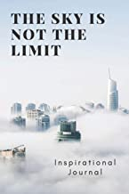 The Sky Is Not The Limit: Inspirational Notebook with Motivational Quote on The Cover, Business Journal, Diary, Unique Composition Notebook 6x9 in, 110 Lined Blank White Pages