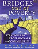 Bridges Out of Poverty: Strategies for Professionals and Communities Workbook