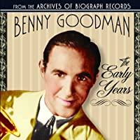 Early Years (Benny Goodman/Collectables)