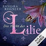 Die Nacht der Lilie: Lilien-Reihe 2