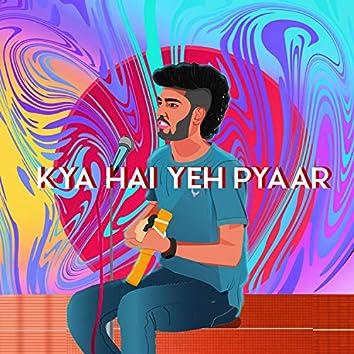 Kya Hai Yeh Pyaar
