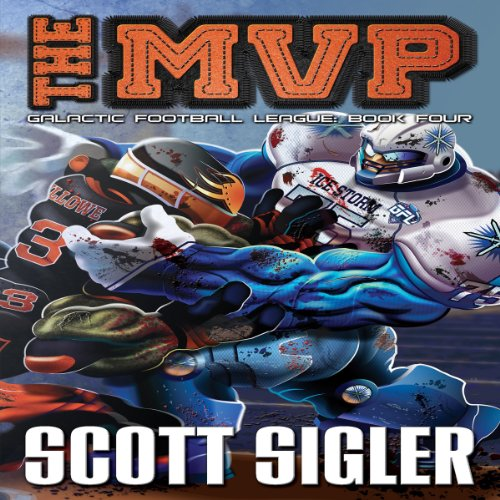 The MVP     The Galactic Football League              By:                                                                                                                                 Scott Sigler                               Narrated by:                                                                                                                                 Scott Sigler                      Length: 16 hrs and 39 mins     2 ratings     Overall 5.0