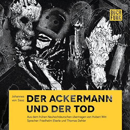 Der Ackermann und der Tod                   By:                                                                                                                                 Johannes von Saaz                               Narrated by:                                                                                                                                 Thomas Dehler,                                                                                        Friedhelm Eberle                      Length: 1 hr and 18 mins     Not rated yet     Overall 0.0