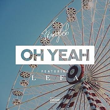 Oh Yeah (feat. Lefa)