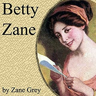 Betty Zane                   By:                                                                                                                                 Zane Grey                               Narrated by:                                                                                                                                 Brian Grey                      Length: 11 hrs and 11 mins     7 ratings     Overall 4.7